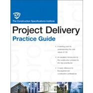 The CSI Project Delivery Practice Guide by Unknown, 9780470635193