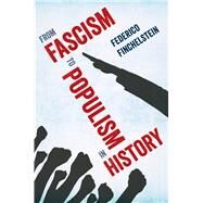 From Fascism to Populism in History by Finchelstein, Federico, 9780520295193