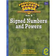 Signed Numbers and Powers: Interactive Tasks for Algebra Learners by Britt, Murray; Hughes, Peter; Souviney, Randall, 9780769025193