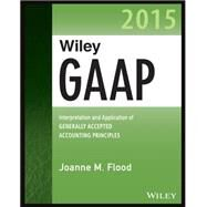 Wiley GAAP 2015 by Flood, Joanne M., 9781118945193