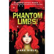 Phantom Limbs! by Bible, Jake, 9781618685193