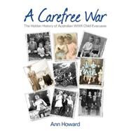 A Carefree War by Howard, Ann, 9781925275193