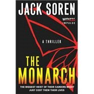 The Monarch by Soren, Jack, 9780062365194