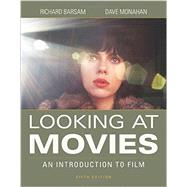 Looking at Movies by Barsam, Richard; Monahan, Dave, 9780393265194