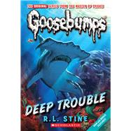 Deep Trouble (Classic Goosebumps #2) by Stine, R.l., 9780545035194