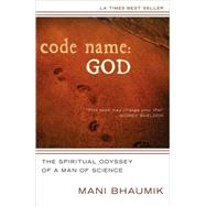 Code Name - God : The Spiritual Odyssey of a Man of Science by Unknown, 9780824525194