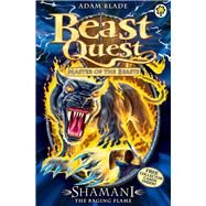 Beast Quest: 56: Shamani the Raging Flame by Blade, Adam, 9781408315194