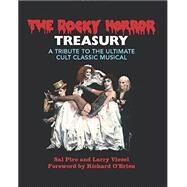 The Rocky Horror Treasury: A Tribute to the Ultimate Cult Classic by Piro, Sal; Viziel, Larry, 9780762455195
