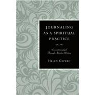 Journaling as a Spiritual Practice by Cepero, Helen Harmelink, 9780830835195