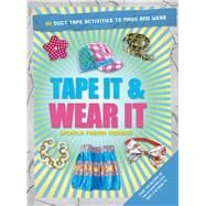 Tape It & Wear It by Morgan, Richela Fabian, 9781438005195