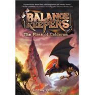 The Fires of Calderon by Cummings, Lindsay, 9780062275196