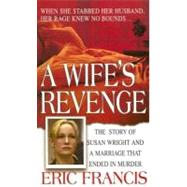 A Wife's Revenge by Francis, Eric, 9780312985196