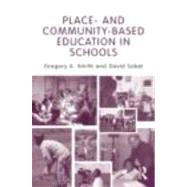 Place- and Community-Based Education in Schools by Smith; Gregory A., 9780415875196