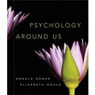 Psychology Around Us by Ronald Comer (Princeton University ); Elizabeth Gould (Princeton University ), 9780471385196