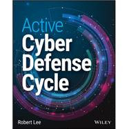 Active Cyber Defense Cycle by Lee, Robert M., 9781119215196