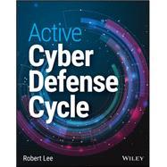 Active Cyber Defense by Lee, Robert M., 9781119215196