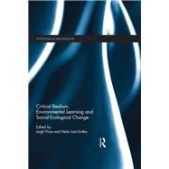 Critical Realism, Environmental Learning and Social-ecological Change by Price; Leigh, 9781138025196