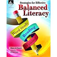 Strategies for Effective Balanced Literacy by Fresch, Mary Jo, 9781425815196