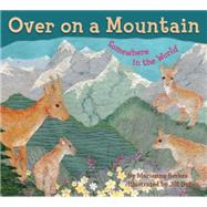 Over on a Mountain: Somewhere in the World by Berkes, Marianne; Dubin, Jill, 9781584695196