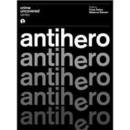 Antihero by Peters, Fiona; Stewart, Rebecca, 9781783205196
