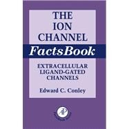 The Ion Channel Factsbook: Extracellular Ligand-gated Channels by Conley, Edward C.; Brammar, William J., 9780080535197