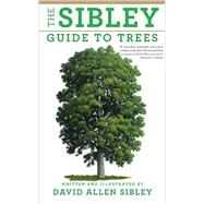 The Sibley Guide to Trees by Sibley, David Allen, 9780375415197