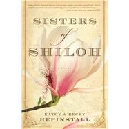 Sisters of Shiloh by Hepinstall, Kathy; Hepinstall, Becky, 9780544705197