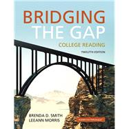 Bridging the Gap Plus MyReadingLab with Pearson eText -- Access Card Package by Smith, Brenda D.; Morris, LeeAnn, 9780134075198