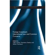 Foreign Investment, International Law and Common Concerns by Treves; Tullio, 9781138935198