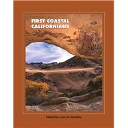 First Coastal Californians by Gamble, Lynn H., 9781938645198
