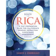 Ready for RICA A Test Preparation Guide for California's Reading Instruction Competence Assessment with Enhanced Pearson eText -- Access Card Package by Zarrillo, James J., 9780134205199