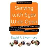 Serving with Eyes Wide Open by Livermore, David A., 9780801015199