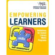 Empowering Learners: Guidelines for School Library Media Programs by AASL, 9780838985199