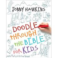Doodle Through the Bible for Kids by Hawkins, Jonny, 9780736965200