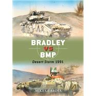 Bradley vs BMP Desert Storm 1991 by Guardia, Mike; Gilliland, Alan; Shumate, Johnny, 9781472815200