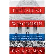 The Fall of Wisconsin by Kaufman, Dan, 9780393635201