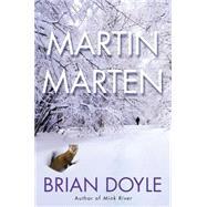 Martin Marten A Novel by Doyle, Brian, 9781250045201