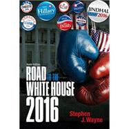 The Road to the White House 2016 by Wayne, Stephen J., 9781285865201