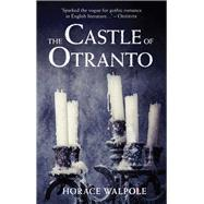 The Castle of Otranto by Walpole, Horace, 9781843915201