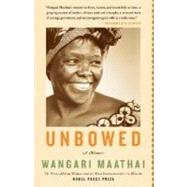 Unbowed by MAATHAI, WANGARI, 9780307275202