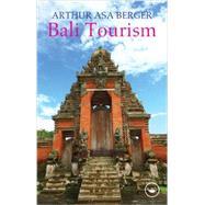 Bali Tourism by Berger; Arthur Asa, 9780789035202