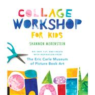 Collage Workshop for Kids by Merenstein, Shannon; McNulty, Lauren, 9781631595202