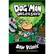 Dog Man Unleashed (Dog Man #2) From the Creator of Captain Underpants by Pilkey, Dav, 9780545935203