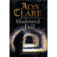 A Shadowed Evil by Clare, Alys, 9780727885203