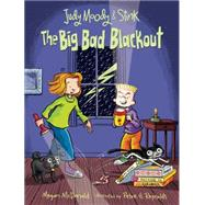 Judy Moody and Stink: The Big Bad Blackout by MCDONALD, MEGANREYNOLDS, PETER H., 9780763665203