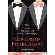 Gentlemen Prefer Asians by Tuanakotta, Yuska Lutfi, 9780996485203