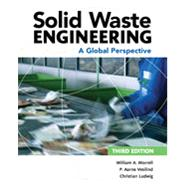 Solid Waste Engineering A Global Perspective by Worrell, William A.; Vesilind, P. Aarne; Ludwig, Christian, 9781305635203