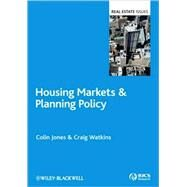 Housing Markets and Planning Policy by Jones, Colin; Watkins, Craig, 9781405175203