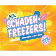 Schadenfreezers by Kreher, Jason; Moore, Matt; Jeselnik, Anthony; Gordon, Ray, 9781440585203