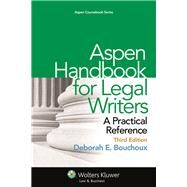 Aspen Handbook for Legal Writers: A Practical Reference by Bouchoux, Deborah E., 9781454825203